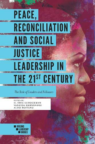 Peace Reconciliation and Social Justice Leadership in the 21st Century